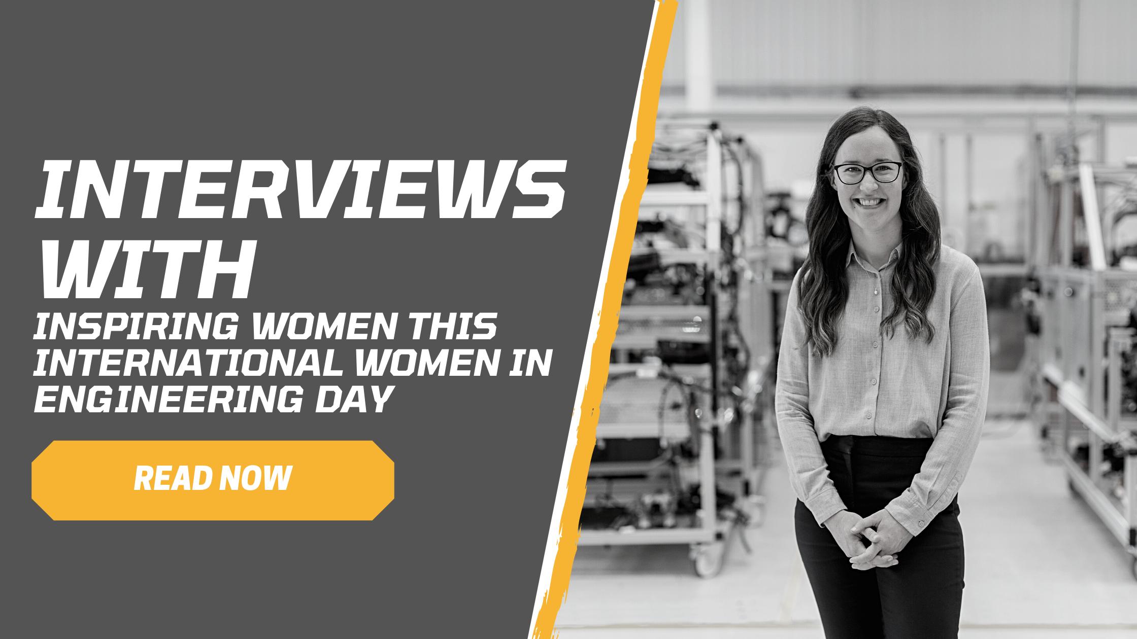 Interviews with inspiring women this international women in engineering day